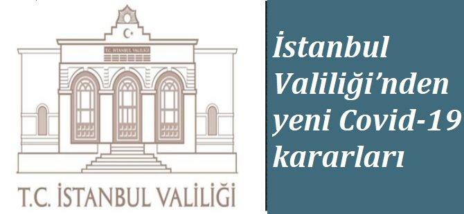 İstanbul'da Covid-19 tedbirleri kapsamında tüm etkinlikler 17 Mayıs'a kadar yasaklandı