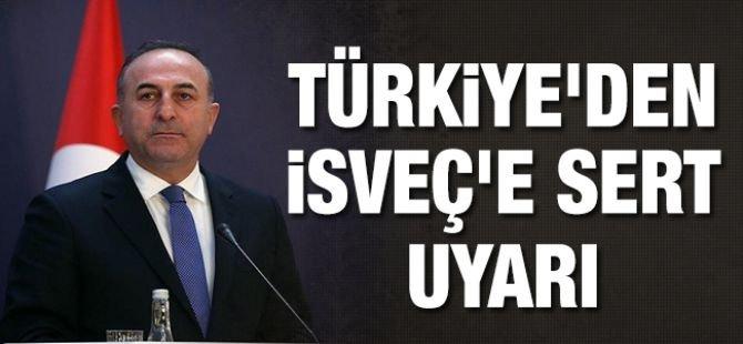 Türkiye'den İsveç'e sert uyarı