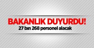 Bakanlık'dan 27 bin 268 personel alımı duyurusu