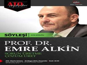 Prof Dr. Emre alkin ATO söyleşileri 'ne konuk olacak