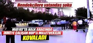 Midyat'ta halk aracından inmeye çalışan HDP'li vekili kovdu