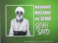 İslâmî Kıyamın Önderi: Şehid Şeyh Said!