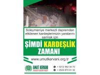 Umut Kervanından depremzedeler için yardım çağrısı