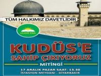 """""""Kudüs'e Sahip Çıkıyoruz"""" mitingi Diyarbakır'da bugün yapılıyor"""