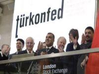 TÜRKONFED Londra Borsası'na damgasını vurdu!