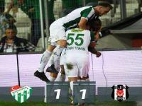 Beşiktaş Bursa'da tekledi: 1-1