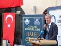 """Tahmazoğlu: """"Gaziantep ile Halep ayrılmaz bir parçadır"""""""