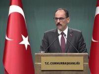 Cumhurbaşkanlığı Sözcüsü Kalın Kabinesi Toplantısı sonrası açıklamalarda bulundu