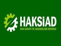 HAKSİAD: Dışa bağımlılığı bitirmek işsizliği de bitirmektir