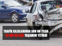 Trafik kazalarında son 10 yılda 52 bin 95 kişi hayatını kaybetti