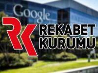 Rekabet Kurumu, Google'a 98 milyon 354 bin lira idari para cezası verdi