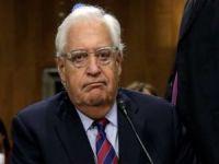 ABD'nin Yahudi asıllı Büyükelçisi Friedman: ilhak planı iptal edilmedi askıya alındı