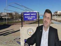 """Merhum Mehmet Yavuz'un ismi tamamlanan """"Kanal Boyu Park Projesi""""ne verildi"""
