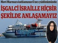 Mavi Marmara katliamı unutulamaz!