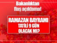 Bakandan 9 günlük Ramazan bayramı tatil açıklaması